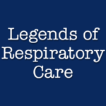 Legends of Respiratory Care